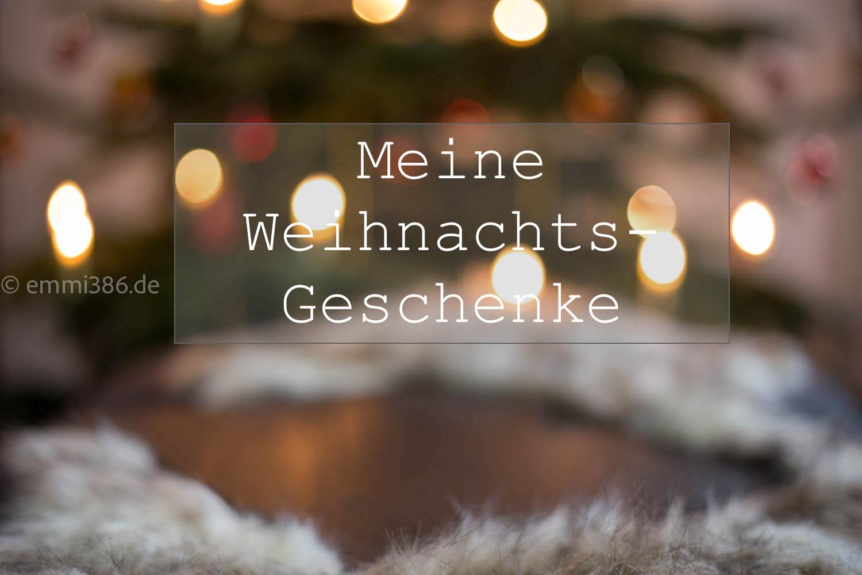 Meine Weihnachtsgeschenke - emmi386.de